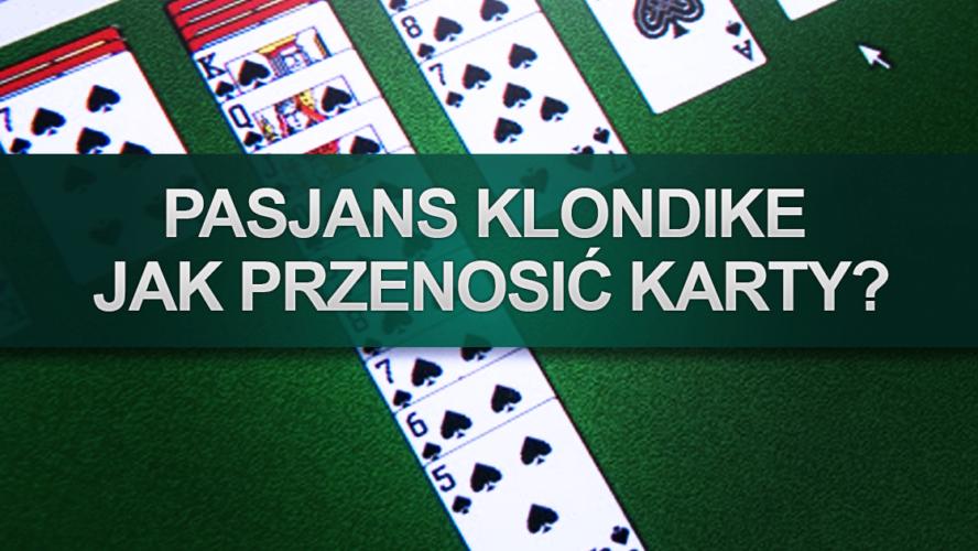 Pasjans Klondike – jak przenosić karty?