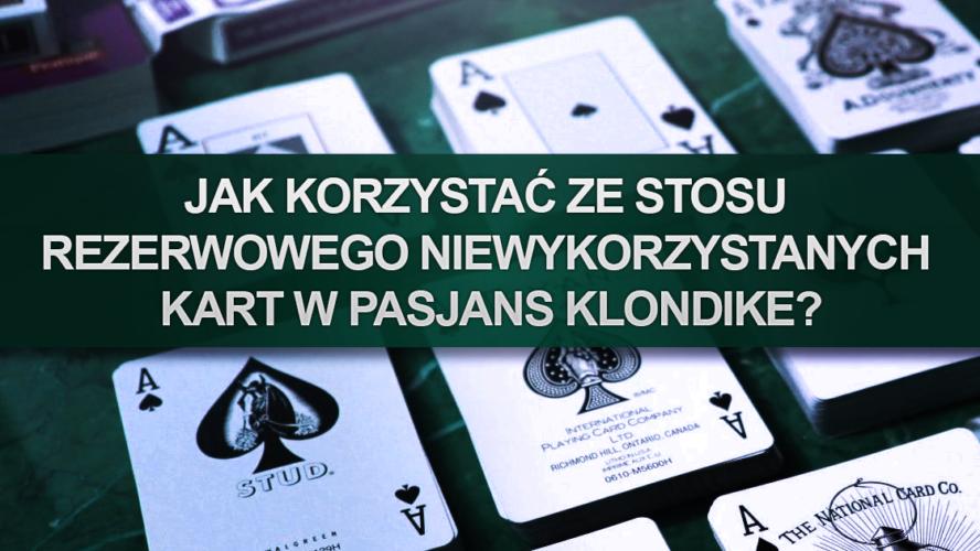 Jak korzystać ze stosu rezerwowego niewykorzystanych kart w Pasjans Klondike?